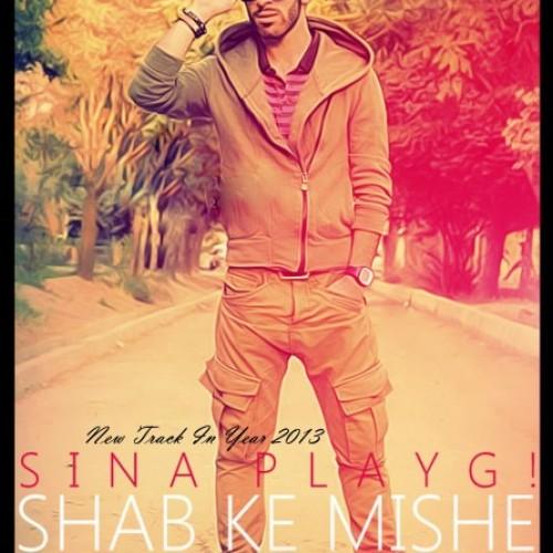 Sina PlayG! – Shab Ke Mishe