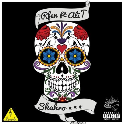 Rfen ft Ali T – Shahro