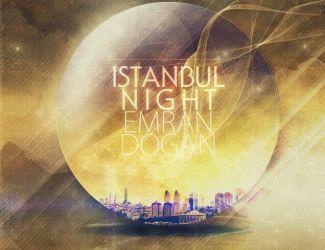 Dj Emran Dogan – Istanbul Night -Ep 01