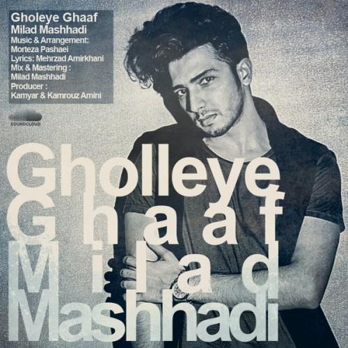 Milad Mashhadi – Gholleye Ghaaf