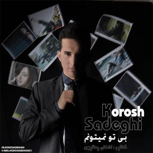 Korosh Sadeghi – Bi To Nemitoonam