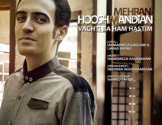 Mehran Hooshmandian – Vaghti Ba Ham Hastim