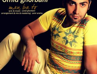 Omid Ghorbani – Man Ba To