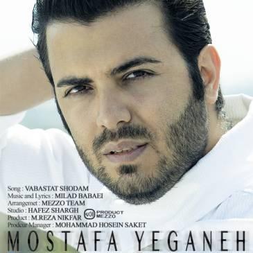 Mostafa Yeganeh – Vabastat Shodam
