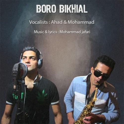 آهنگ جدید برو بیخیال از احد و محمد جعفری