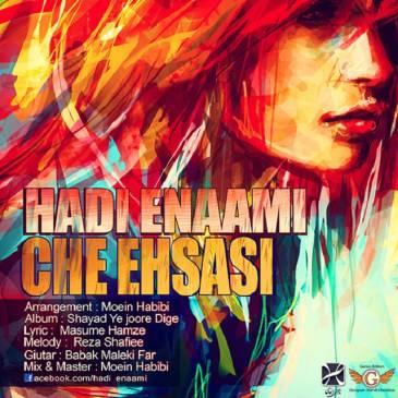Hadi Enaami – Che Ehsasi