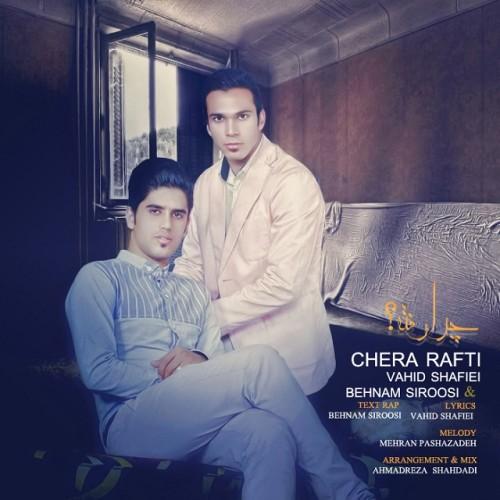 Vahid Shafiei & Behnam Siroosi – Chera Rafti