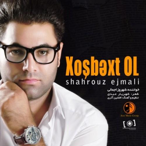 Shahrouz Ejmali – Khoshbakht Ol