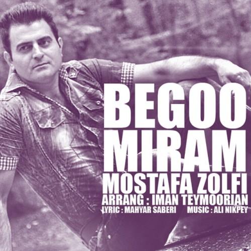 Mostafa Zolfi – Begoo Miram