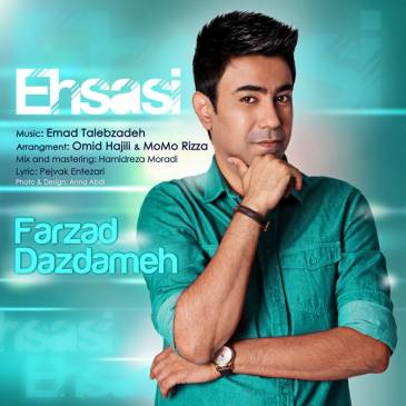 Farzad Dazdameh – Ehsasi
