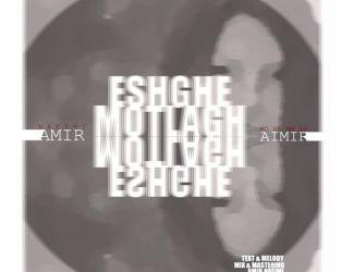 Amir Naeimi – Eshghe Motlagh (Ft Aimir)