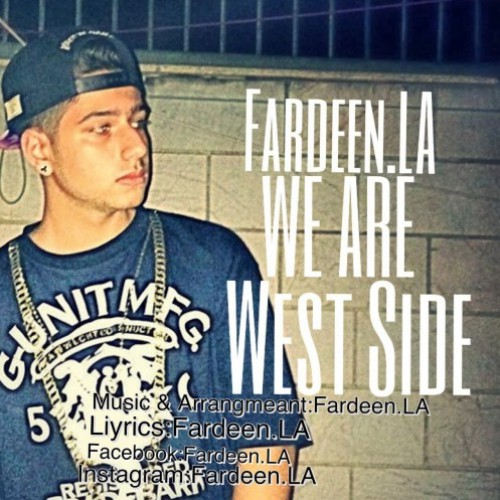 دانلود آهنگ جدید Fardeen.LA به نام We Are West Side