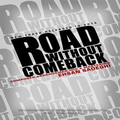 Ehsan Sadeghi – Road Without Comeback