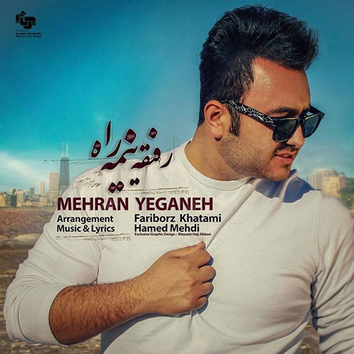 Mehran Yeganeh – Refighe Nime Rah