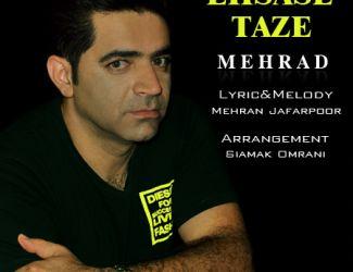 Mehrad – Ehsase Taze