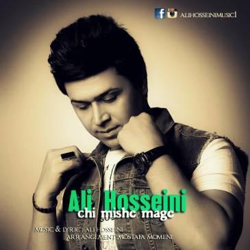 دانلود آهنگ جدید علی حسینی به نام چی میشه مگه