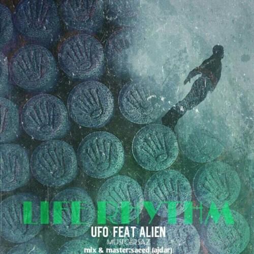 دانلود آهنگ جدید Ufo و Ali en به نام Life Rythm