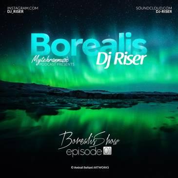 دانلود اولین قسمت از برنامه Borealis از  Dj Riser
