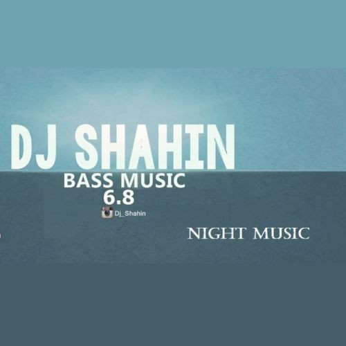 Dj Shahin – Night Music #001