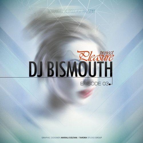 میکس جدید از Pleasure 3 از Dj Bismouth
