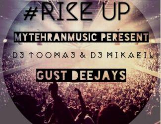 دانلود میکس جدید Dj Toomaj & Dj Mikaeil به نام Rise Up #004
