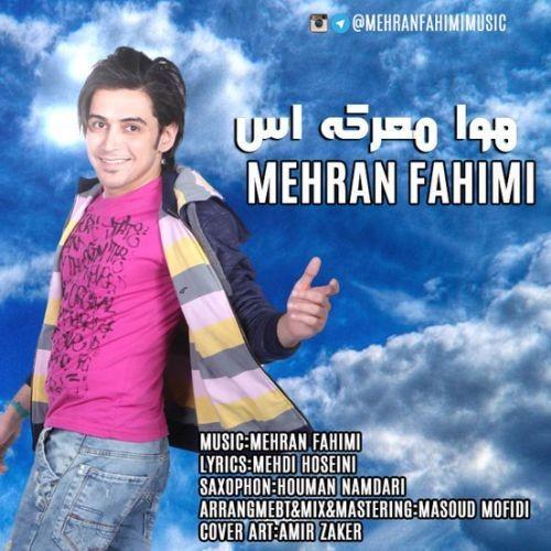دانلود آهنگ جدید مهران فهیمی به نام هوا معرکه اس