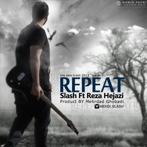 دانلود آهنگ جدید Slash و رضا حجازی به نام تکرار