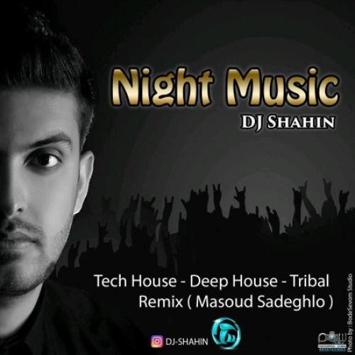 دانلود میکس جدید دی جی شاهین بنام Night Music 16