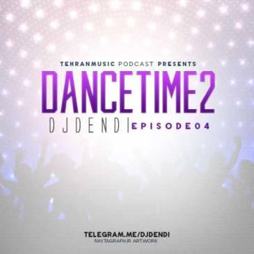 دانلود ریمیکس جدید Dj Dendi به نام Dance Time 2