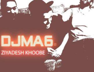 دانلود رمیکس جدید DJ MA6 بنام زیادیش خوبه