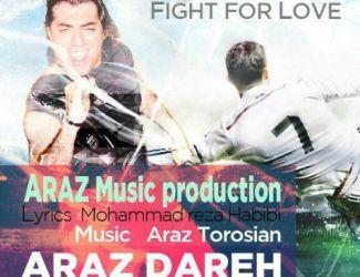 دانلود آهنگ آراز داره به نام Fight For Love