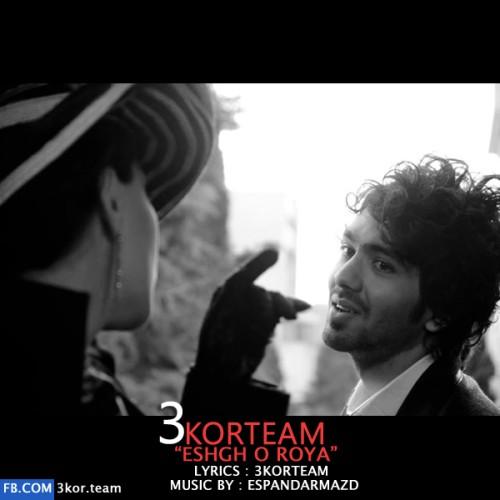 دانلود آهنگ جدید 3Kor Team با نام عشق و رویا