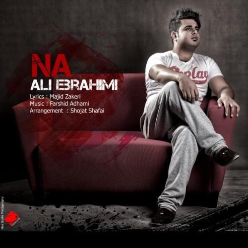 دانلود آهنگ جدید علی ابراهیمی نه