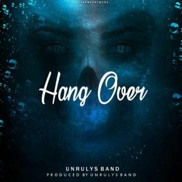 دانلود آهنگ جدید Unrulys Band بنام Hang Over