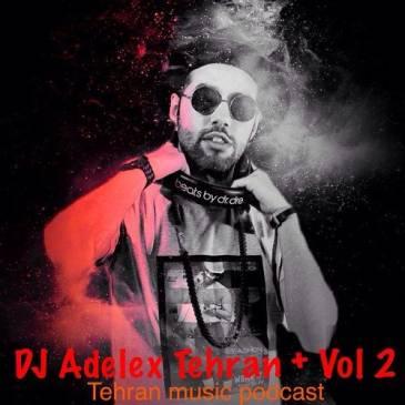 دانلود ریمیکس Dj Adelex به نام Tehran +Vol2