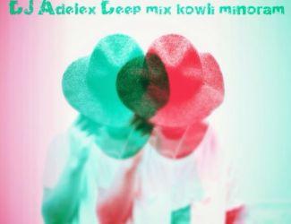 دانلود ریمیکس Dj Adelex به نام Deep Mix Kowli Minoram