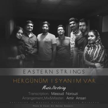 دانلود آهنگ Eastren Strings به نام Hergunum Isyanim Var