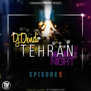 دانلود ریمیکس Dj Dendi به نام Tehran Night (Episode 1)