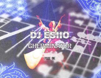 دانلود ریمیکس Dj Esiio به نام Gherminator Ep 01