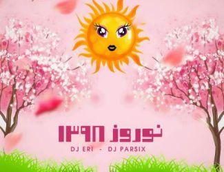 دانلود ریمیکس DJ Eri And DJ Parsix به نام نوروز ۱۳۹۸