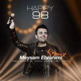 دانلود آهنگ میثم ابراهیمی به نام Happy 98