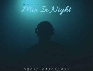 دانلود پادکست آرش عباس پور به نام Mix In Night E4