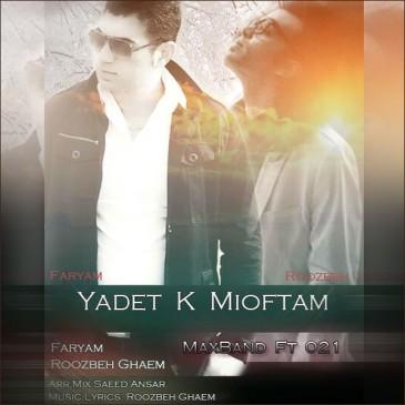 Faryam – Yadet Ke Mioftam (Ft Rozbeh Ghaem)