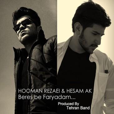 Hooman Rezaei – Beres be Faryadam(Ft. Hessam AK)