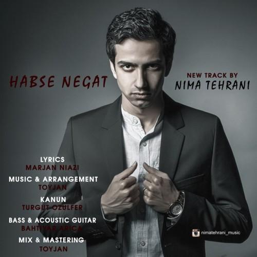 دانلود آهنگ جدید نیما تهرانی به نام حبس نگات