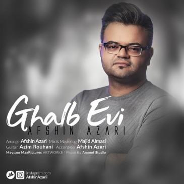 دانلود آهنگ افشین آذری به نام Ghalb Evi