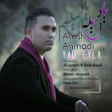 دانلود آهنگ آرش احمدی به نام یاد ائیله