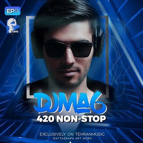 دانلود ریمیکس DJMA6 به نام ۴۲۰ Non-Stop (قسمت۹)