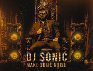 دانلود آهنگ دی جی سونیک به نام Make Some Noise