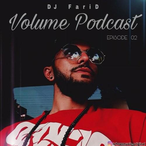 دانلود پادکست دی جی فرید به نام Volume Podcast 2